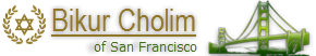 San Francisco Bikur Cholim - Visiting the Sick